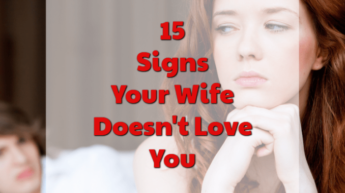 My Wife Doesnt Love Me Anymore! Why Theres Still Hope