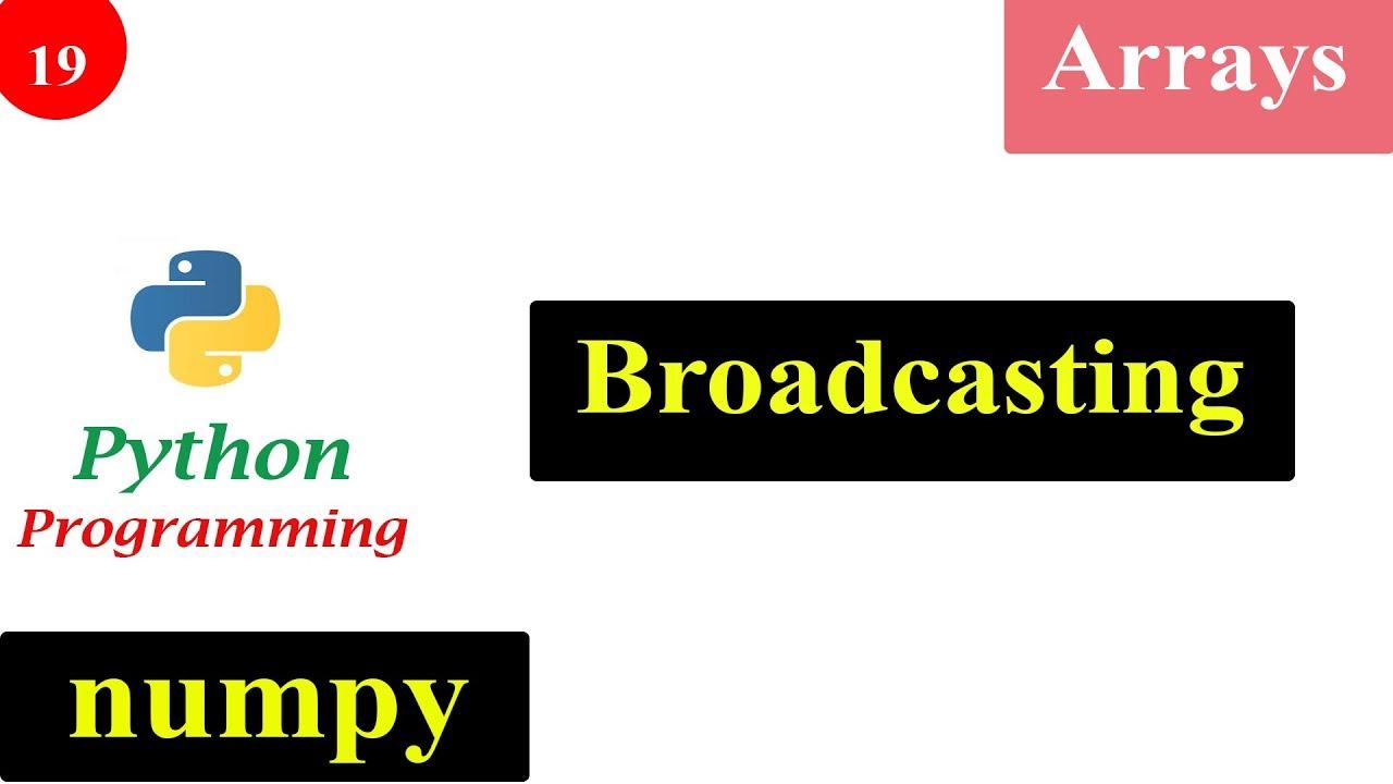 Broadcasting   NumPy Tutorials   Python Programming   Video