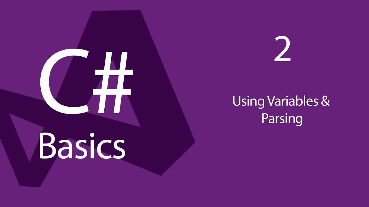 C# Programming Tutorials: Beginners 02 – Using Variables and Parsing | Video