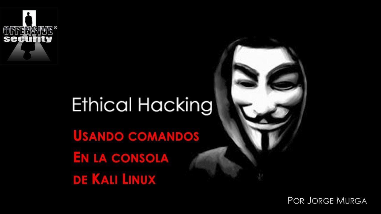 Curso Ethical Hacking #04 Usando comandos en la consola de Kali Linux | Video