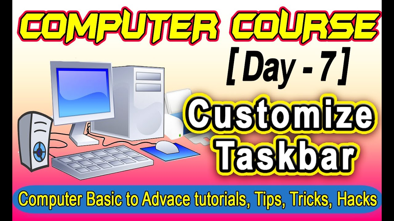 How to Customize Taskbar – Computer Tutorials for Beginners Course Day #7   Video