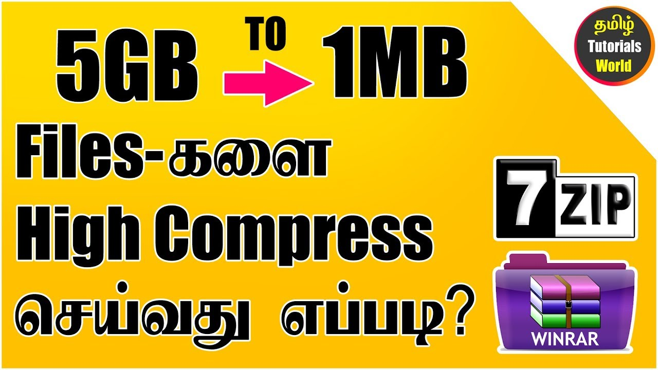 How to Highly Compress any files in PC Tamil Tutorials World_HD | Video