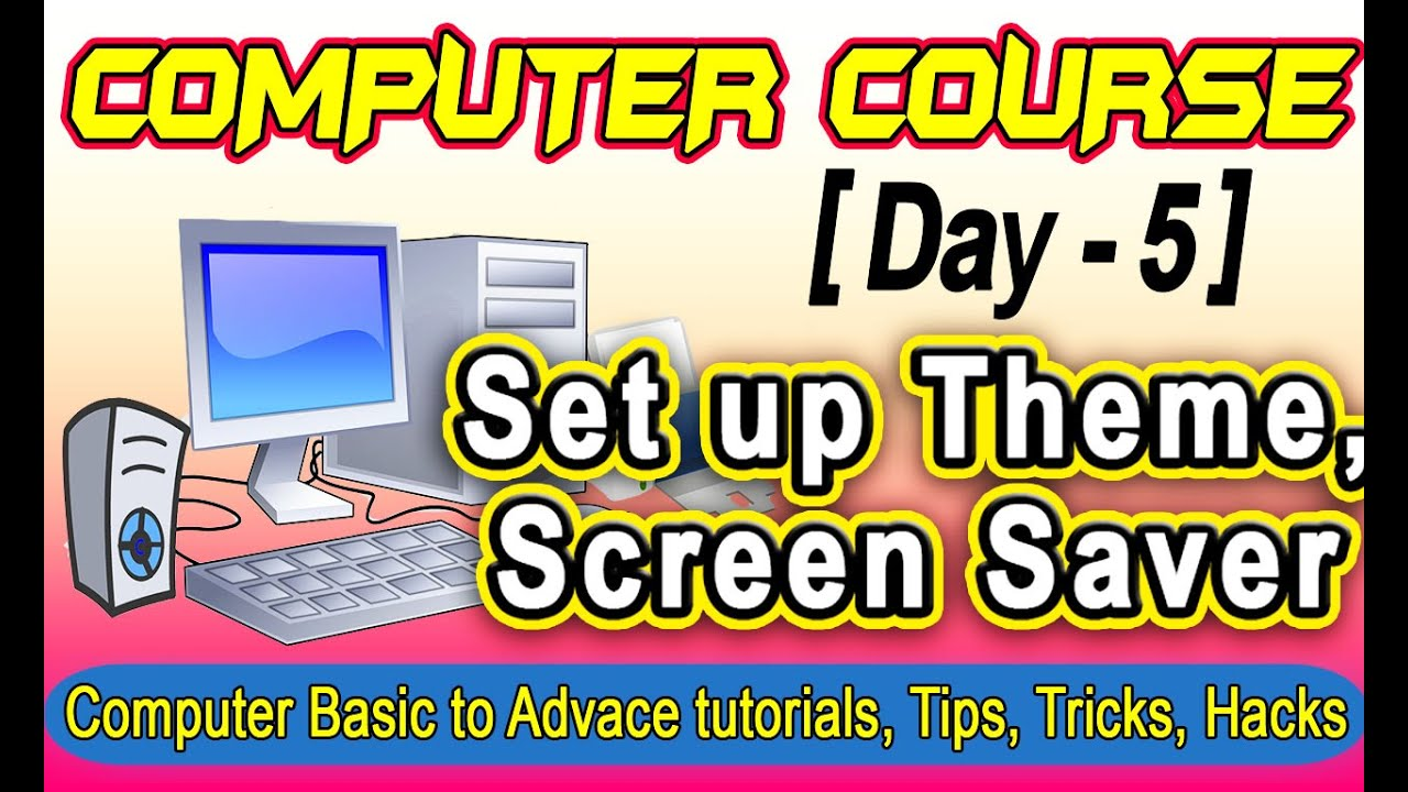 How to Set up theme and Screen Saver – Computer Tutorials for Beginners Course Day #5 | Video