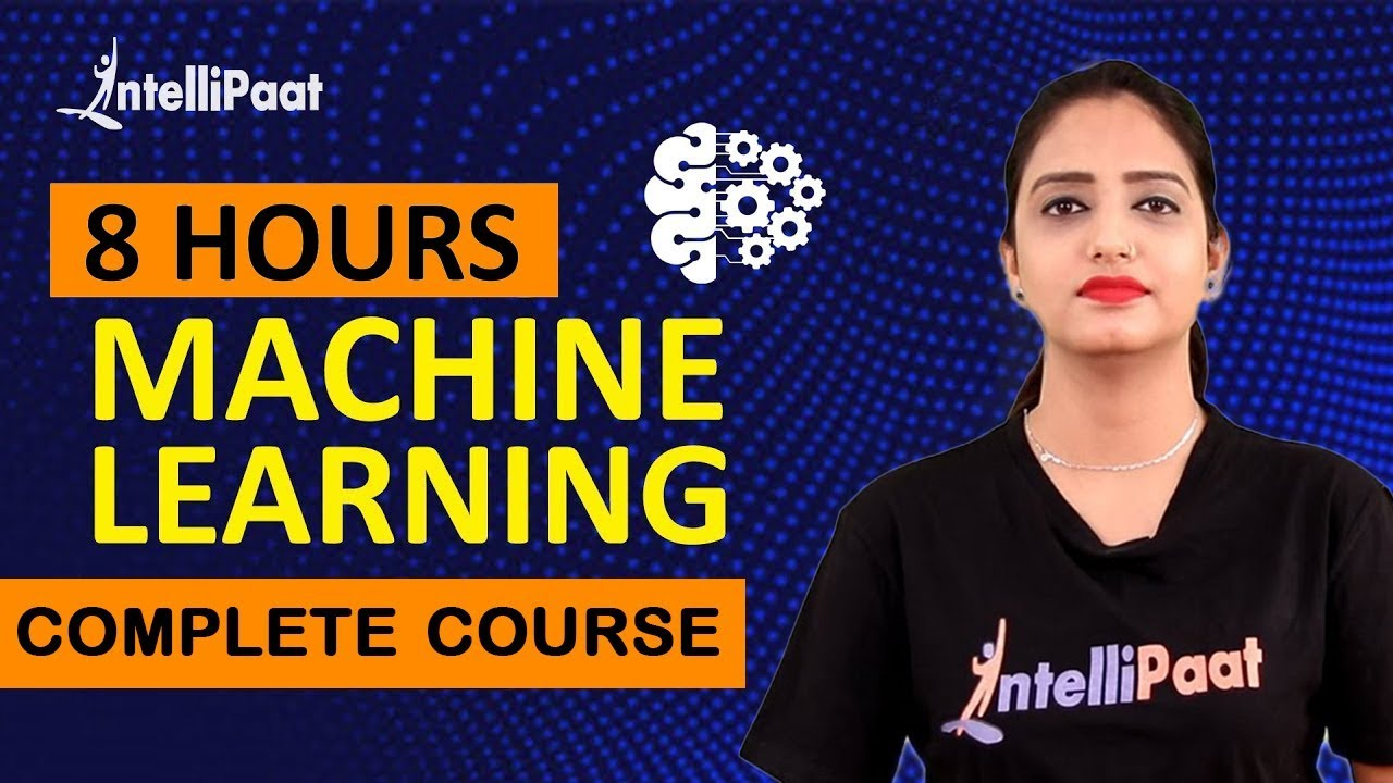 Machine Learning Full Course – Learn Machine Learning | Machine Learning Tutorial | Intellipaat | Video