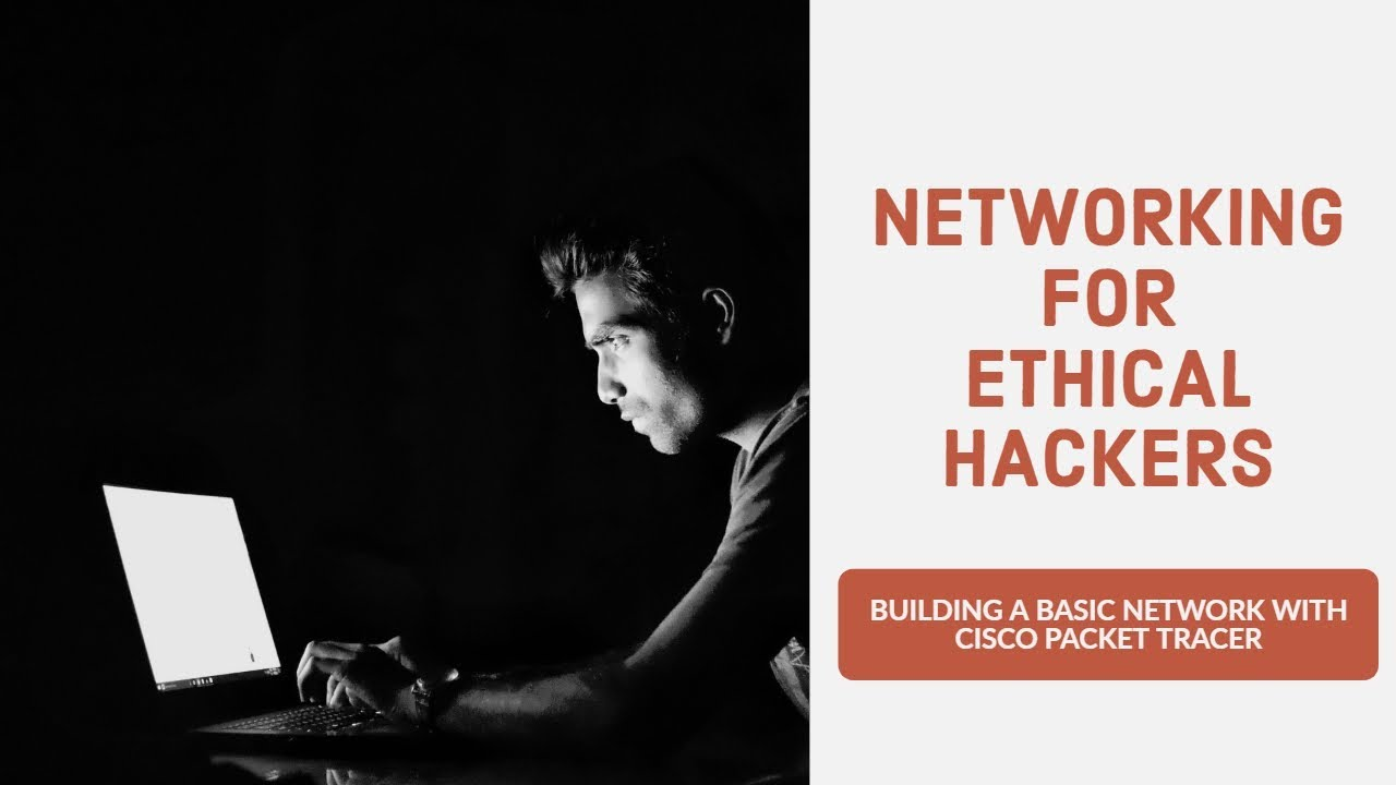 Networking for Ethical Hackers – Building A Basic Network with Cisco Packet Tracer (Re-Up) | Video