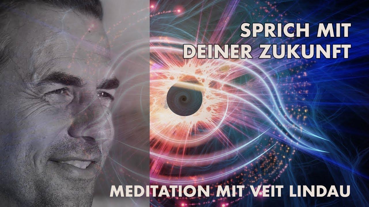Sprich mit deiner Zukunft – Geführte Meditation mit Veit Lindau   Video