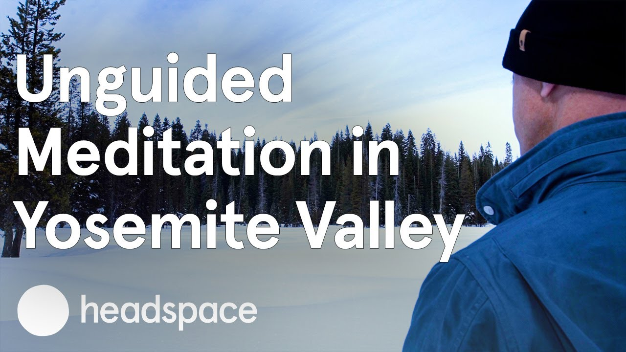 Unguided Meditation in Yosemite Valley   Video