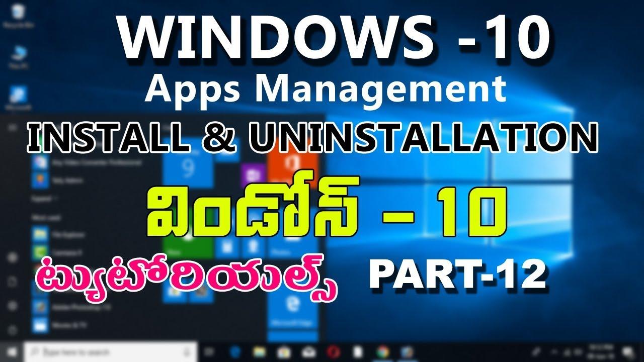 Windows 10 Tutorials in Telugu | Part 12| Apps Management Install and unInstallation in telugu | Video