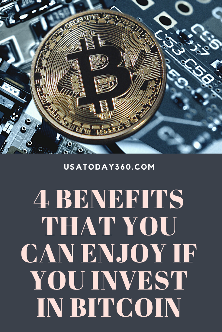 4-benefits-that-you-can-enjoy-if-you-invest-in-bitcoin