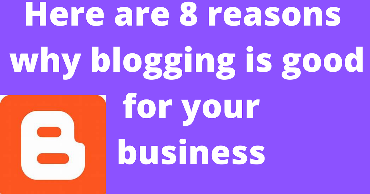 8-reasons-why-blogging-is-good-for-your-business